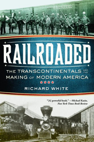 Railroaded The Transcontinentals and the Making of Modern America  2012 edition cover