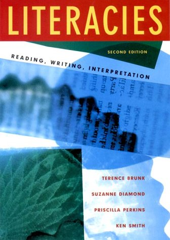 Literacies Reading, Writing, Interpretation 2nd 2000 edition cover