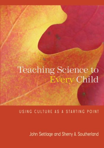Teaching Science to Every Child Using Culture as a Starting Point  2007 edition cover