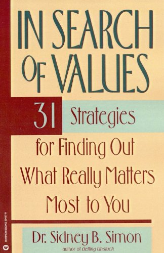 In Search of Values 31 Strategies for Finding Out What Really Matters Most to You Reprint  edition cover