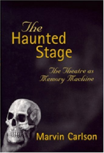 Haunted Stage The Theatre As Memory Machine  2003 edition cover