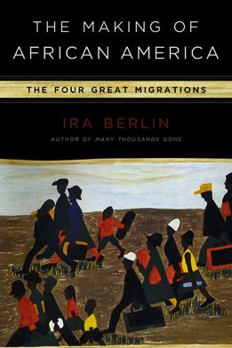 Making of African America The Four Great Migrations  2010 edition cover
