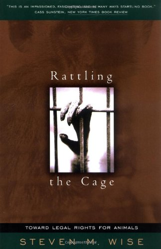 Rattling the Cage Toward Legal Rights for Animals N/A edition cover