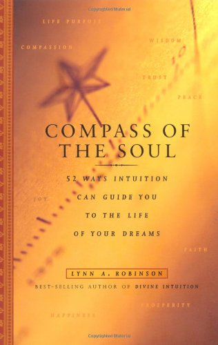 Compass of the Soul 52 Ways Intuition Can Guide You to the Life of Your Dreams  2003 edition cover
