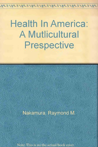 Health in America : A Multicultural Perspective 2nd 2003 (Revised) 9780757506376 Front Cover