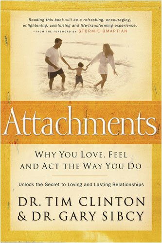 Attachments Why You Love, Feel, and Act the Way You Do  2009 edition cover