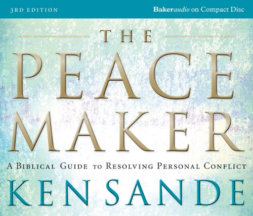 Peacemaker : A Biblical Guide to Resolving Personal Conflict 3rd (Abridged) edition cover