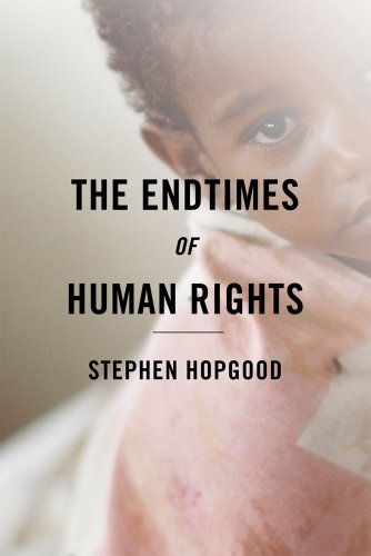 Endtimes of Human Rights   2013 9780801452376 Front Cover