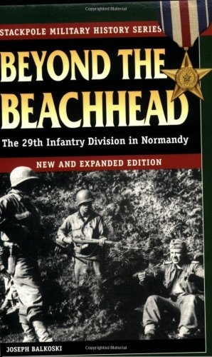 Beyond the Beachhead The 29th Infantry Division in Normandy 3rd 2005 edition cover