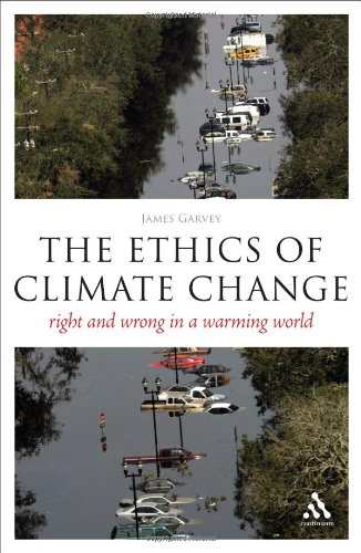 Ethics of Climate Change Right and Wrong in a Warming World  2008 edition cover
