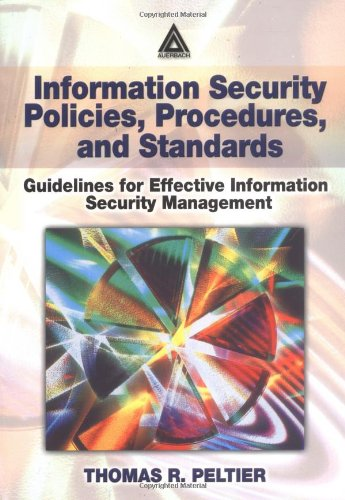 Information Security Policies, Procedures, and Standards Guidelines for Effective Information Security Management  2001 edition cover