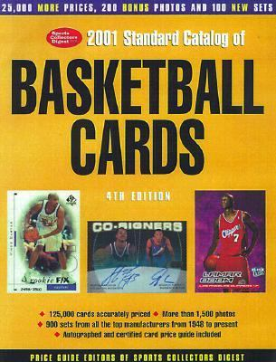 Standard Catalog of Basketball Cards, 2001  4th 2000 (Revised) 9780873419376 Front Cover
