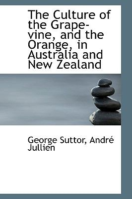The Culture of the Grape-vine, and the Orange, in Australia and New Zealand:   2009 edition cover
