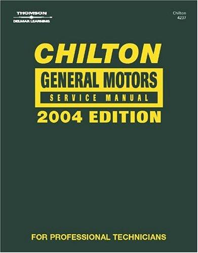 Chilton General Motors Service Manual   2004 (Annual) edition cover