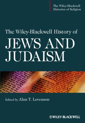 Wiley-Blackwell History of Jews and Judaism   2012 9781405196376 Front Cover