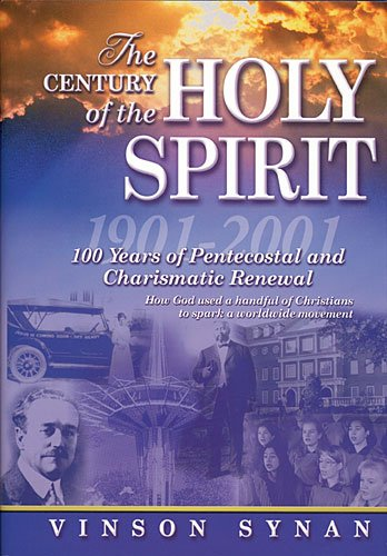 Century of the Holy Spirit 100 Years of Pentecostal and Charismatic Renewal, 1901-2001  2012 edition cover
