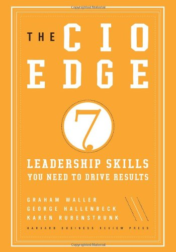 CIO Edge Seven Leadership Skills You Need to Drive Results  2010 edition cover