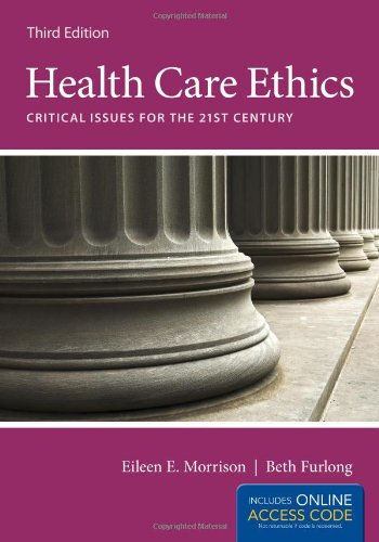 Health Care Ethics Critical Issues for the 21st Century 3rd 2014 edition cover