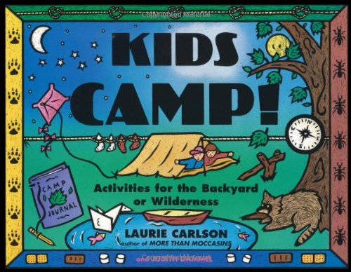 Kids Camp! Activities for the Backyard or Wilderness N/A 9781556522376 Front Cover
