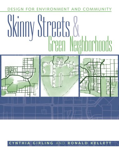 Skinny Streets and Green Neighborhoods Design for Environment and Community 2nd 2005 9781559633376 Front Cover