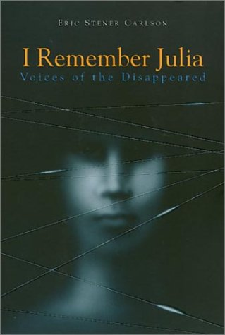 I Remember Julia Voices of the Disappeared N/A edition cover