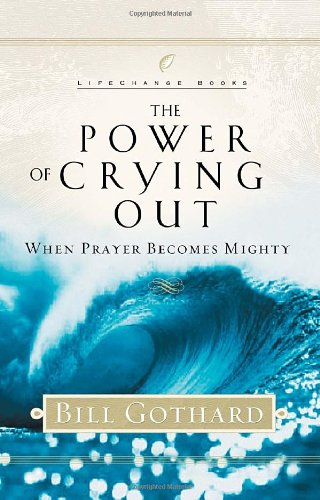 Power of Crying Out When Prayer Becomes Mighty  2002 edition cover