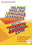 Helping English Language Learners Meet the Common Core: Assessment and Instructional Strategies, K-12  2013 9781596672376 Front Cover