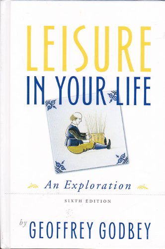 Leisure in Your Life An Exploration 6th 2003 (Revised) edition cover