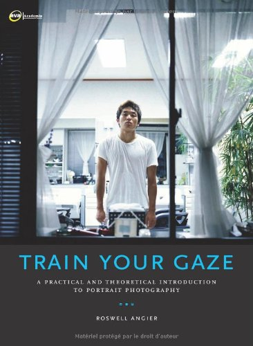 Train Your Gaze A Practical and Theoretical Introduction to Portrait Photography  2007 edition cover