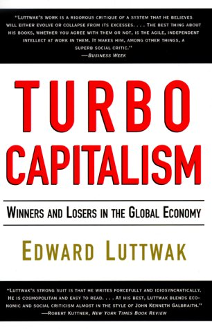Turbo-Capitalism Winners and Losers in the Global Economy N/A 9780060931377 Front Cover