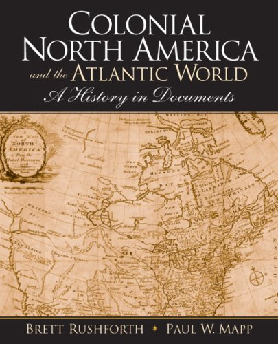 Colonial North America and the Atlantic World A History in Documents  2009 edition cover