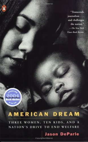 American Dream Three Women, Ten Kids, and a Nation's Drive to End Welfare N/A edition cover