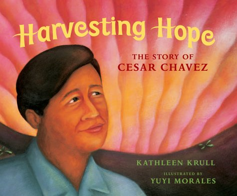 Harvesting Hope The Story of Cesar Chavez  2000 edition cover