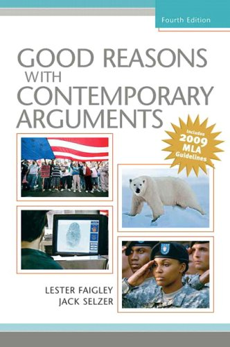 Good Reasons with Contemporary Arguments  4th 2009 (Revised) 9780205743377 Front Cover