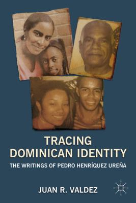 Tracing Dominican Identity The Writings of Pedro Henr�quez Ure�a  2011 9780230109377 Front Cover