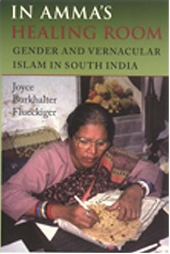In Amma's Healing Room Gender and Vernacular Islam in South India  2006 edition cover