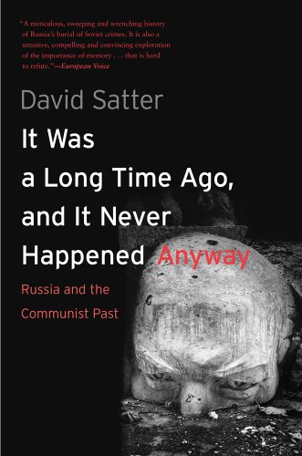 It Was a Long Time Ago, and It Never Happened Anyway Russia and the Communist Past  2013 edition cover