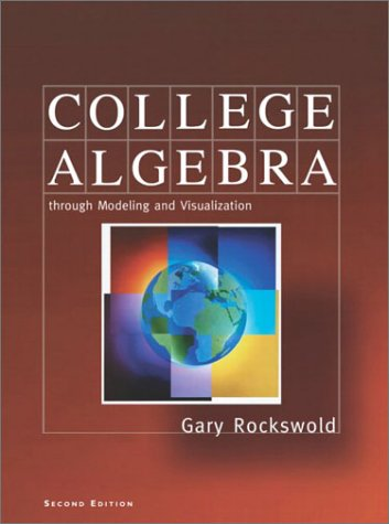 College Algebra Through Modeling and Visualization  2nd 2002 9780321081377 Front Cover