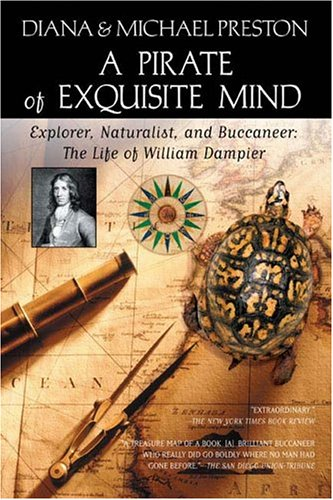 Pirate of Exquisite Mind The Life of William Dampier: Explorer, Naturalist, and Buccaneer  2005 edition cover