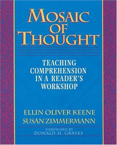 Mosaic of Thought Teaching Comprehension in a Reader's Workshop  1997 edition cover