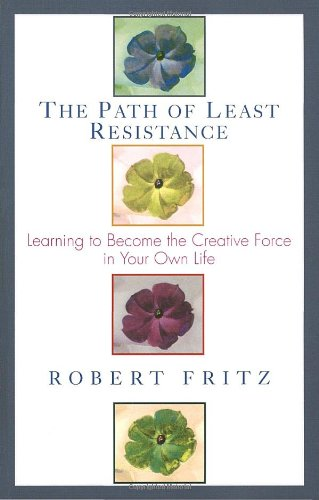 Path of Least Resistance Learning to Become the Creative Force in Your Own Life N/A edition cover