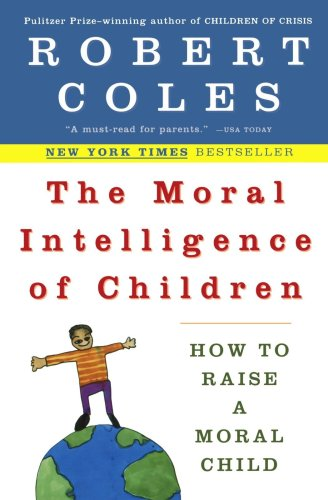 Moral Intelligence of Children How to Raise a Moral Child N/A 9780452279377 Front Cover