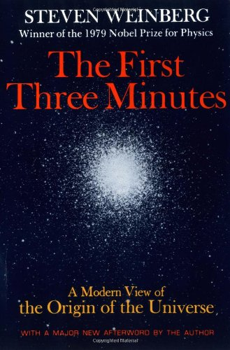 First Three Minutes A Modern View of the Origin of the Universe 2nd (Revised) edition cover