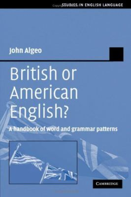 British or American English? A Handbook of Word and Grammar Patterns  2006 9780521371377 Front Cover
