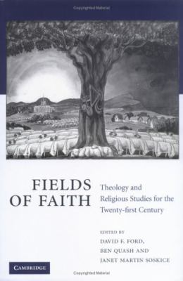 Fields of Faith Theology and Religious Studies for the Twenty-First Century  2005 9780521847377 Front Cover