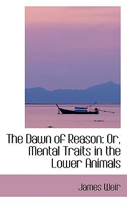 The Dawn of Reason: Or, Mental Traits in the Lower Animals:   2008 edition cover