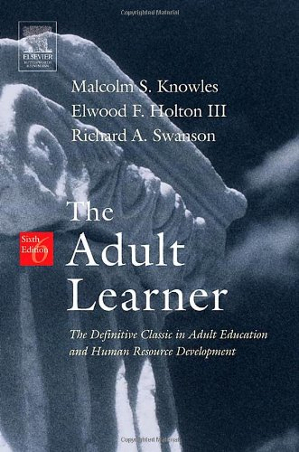 Adult Learner The Definitive Classic in Adult Education and Human Resource Development 6th 2005 (Revised) edition cover