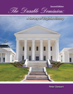 Durable Dominion A Survey of Virginia History 2nd (Revised) edition cover