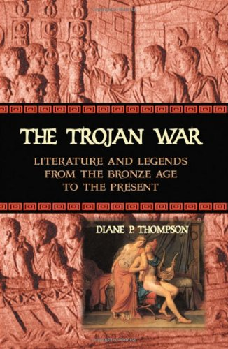 Trojan War Literature and Legends from the Bronze Age to the Present  2004 edition cover