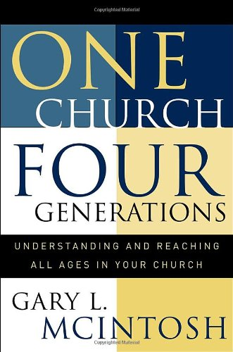 One Church, Four Generations Understanding and Reaching All Ages in Your Church  2002 (Revised) edition cover